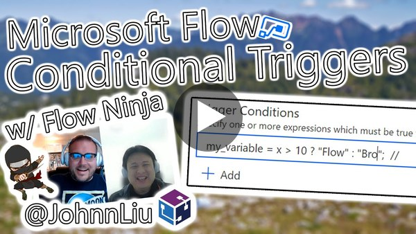 Microsoft Flow Tutorial - Conditional Triggers