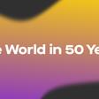 The World in 50 Years — Quartz