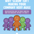 """Why """"Scrum"""" Isn't Making Your Company Very Agile"""