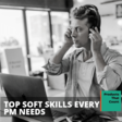 5 Soft Skills Every Product Manager Needs