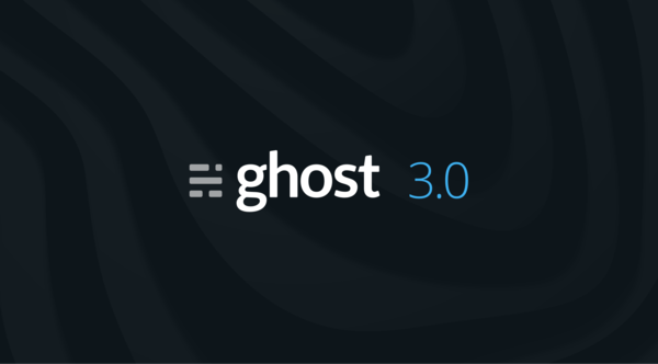 Announcing Ghost 3.0 – The story behind raising $5m