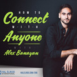 How to Connect with ANYONE with Alex Banayan & Hal Elrod