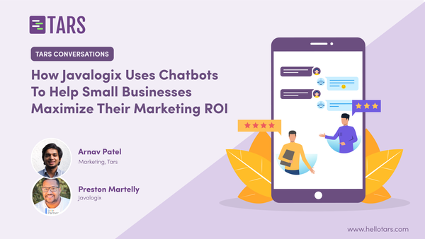 How Javalogix Uses Chatbots To Help Small Businesses Maximize Their Marketing ROI - Tars Blog