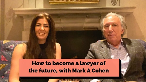 Law: How to Become a Lawyer of the Future, with Mark A Cohen