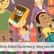 The Block Editor/Gutenberg: Why you should be using it