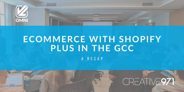A recap of the second-ever Shopify Plus event in Dubai, UAE