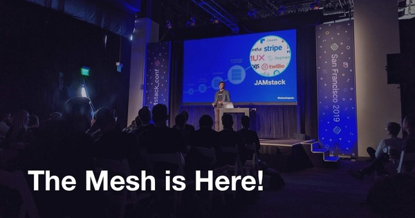 The Mesh is Here! - TakeShape, Headless CMS for the JAMstack