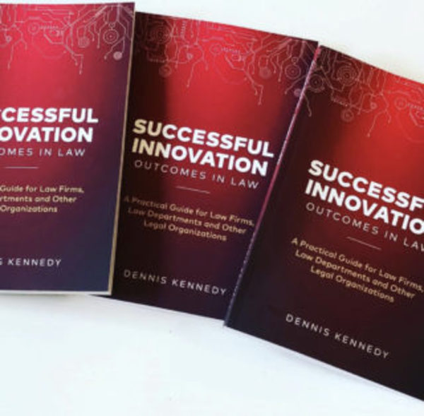 Dennis Kennedy's Latest Book: Everything You Need to Know About Innovation | TechLaw Crossroads