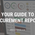 Your Definitive Guide To Modern & Professional Procurement Reports