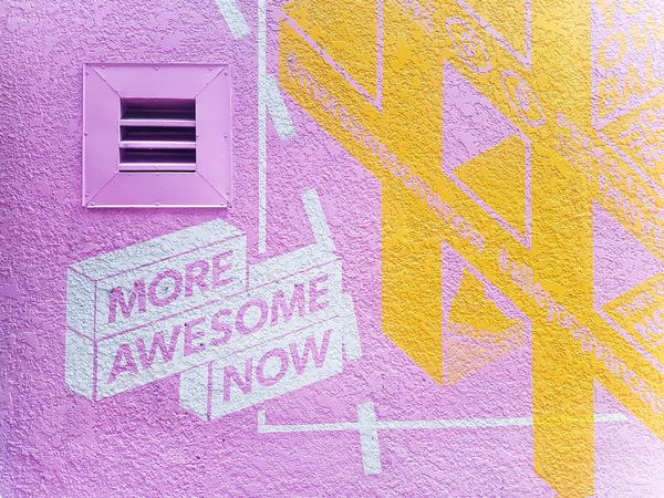 Be awesome. But more importantly, do it now. Photo by Juli Moreira.