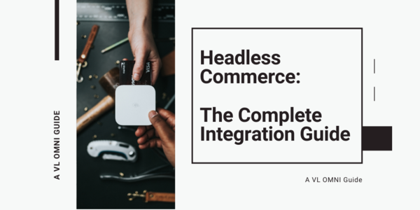 At long last - it's finally here! Headless Commerce: The Complete Integration Guide.