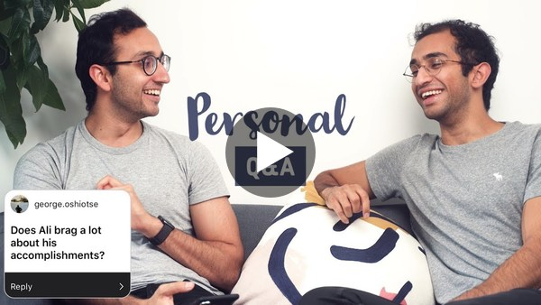 Arrogance, Expectations & Inspiration - Personal Q&A with my Brother | Ali & Taimur Abdaal