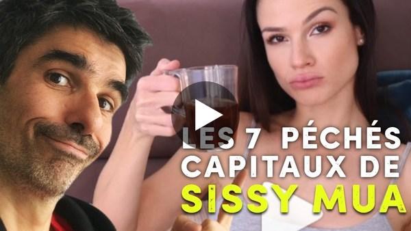 Les 7 péchés capitaux de Sissy MUA