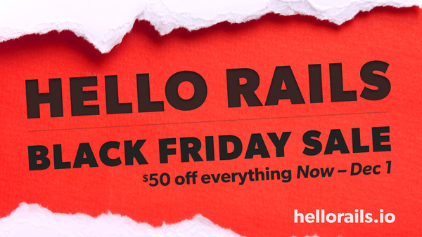 The Hello Rails Black Friday Sale starts now!