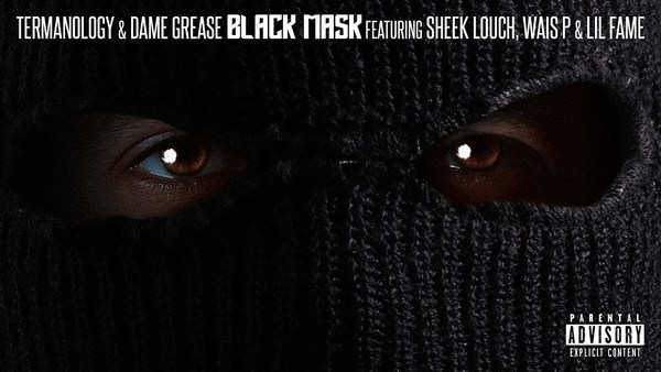 Termanology & Dame Grease ft. Sheek Louch, Lil Fame & Wais P - Black Mask