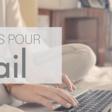 50 astuces Gmail pour gagner en productivité