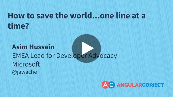 How to save the world... one line at a time? | Asim Hussain | #AngularConnect