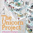 The Unicorn Project: A Novel about Digital Disruption, Redshirts, and Overthrowing the Ancient Powerful Orders