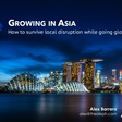 Growing in Asia: Singapore