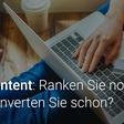 SEO-Content ist tot: Wie Inhalte ranken - und konvertieren!