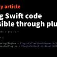 Making Swift Code Extensible Through Plugins