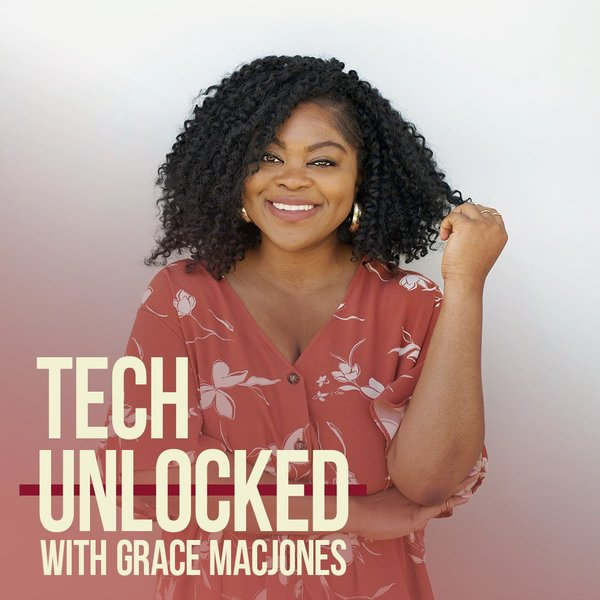 ‎Tech Unlocked with Grace Macjones