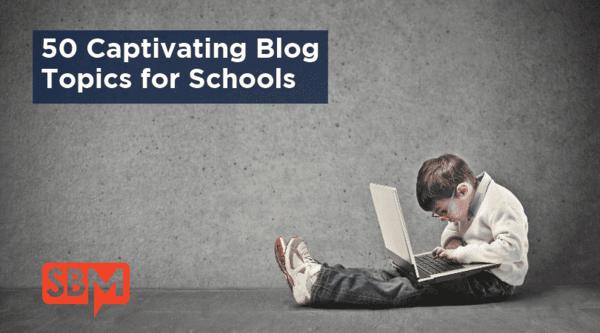 50 Captivating Blog Topics for Schools