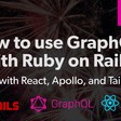 How to Use GraphQL with Ruby on Rails - Part 2