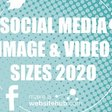 The Ultimate Social Media Image and Video Size Guide for 2020