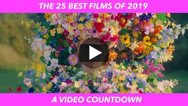 THE 25 BEST FILMS OF 2019: A VIDEO COUNTDOWN on Vimeo