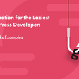 Automation for the Laziest WordPress Developer: Git Hooks Examples - SpinupWP