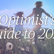 Optimist's Guide to 2020
