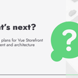 Introducing Vue Storefront Next architecture!