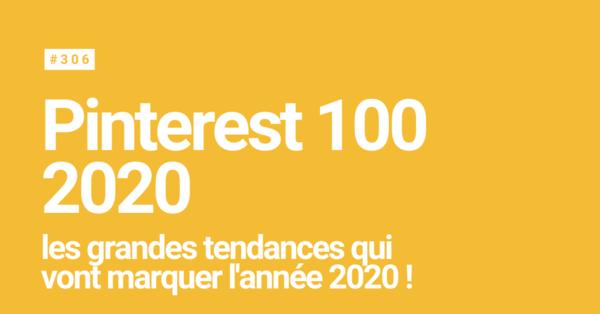 Pinterest 100 : Les tendances qui vont marquer 2020 ! - Le Super Daily