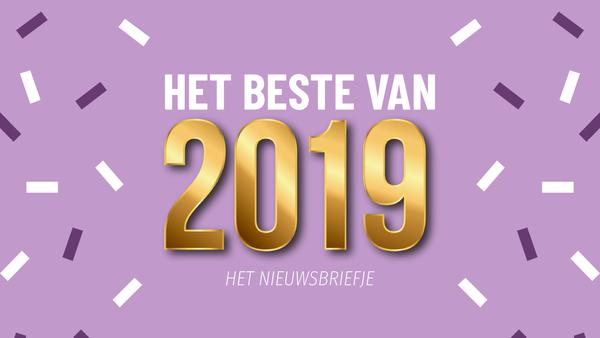 Het Beste van 2019 - Het Nieuwsbriefje