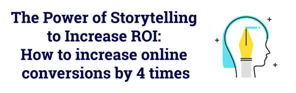 The Power of Storytelling to Increase ROI: How to increase online conversions by 4 times