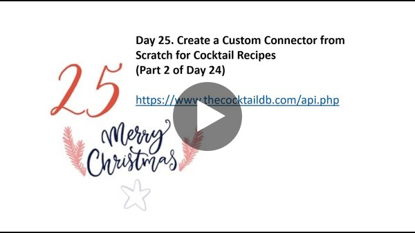 The final day of the 25 Days of flows | Create your own custom connector (end-to-end)