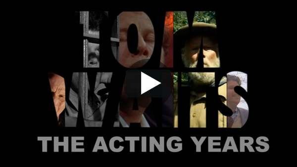 TOM WAITS - THE ACTING YEARS on Vimeo