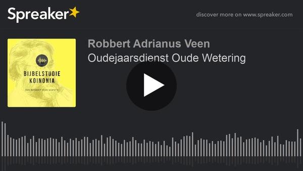 Oudejaarsdienst Oude Wetering door Robbert Adrianus Veen. (video/luisterwerk)