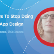 5 Things To Stop Doing In Mobile App Design