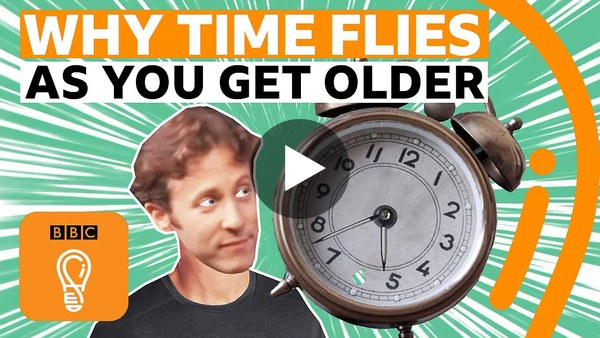 Why time seems to fly as you get older | BBC Ideas