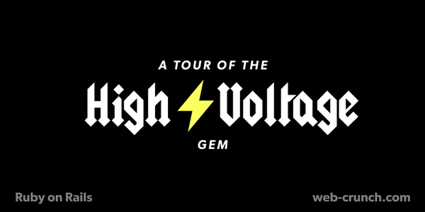 A Tour of the High Voltage Gem - Ruby on Rails