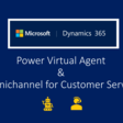 Omnichannel for Customer Service and Power Virtual Agents