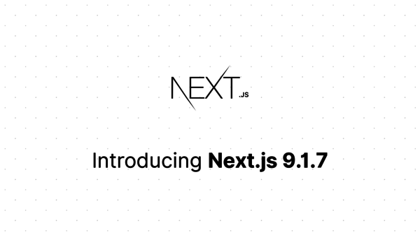 Blog - Next.js 9.1.7 | Next.js
