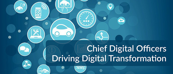 Chief Digital Officers Driving Digital Transformation