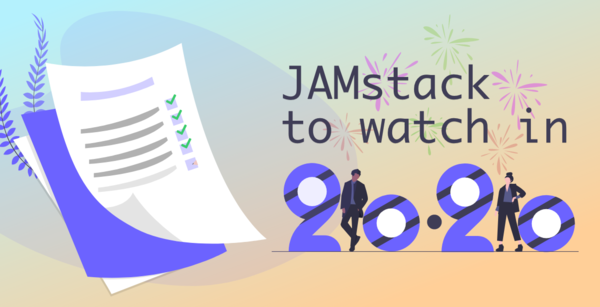 Three JAMstack movements to watch in 2020 - bryanlrobinson.com