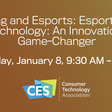 Esports and Technology: An Innovation Game-Changer - CES 2020 Livestream