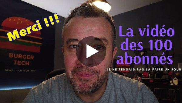 La vidéo des 100 abonnés : si peu et tellement beaucoup !!