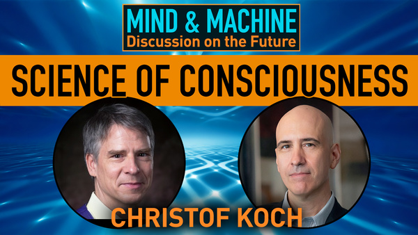 The Neuroscience of Consciousness with Christof Koch