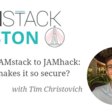 "1/21 - Boston: ""From JAMstack to JAMhack: What makes it so secure?"" w Tim Christovich"
